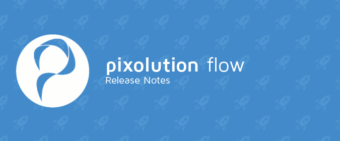 Pixolution Flow release notes illustration